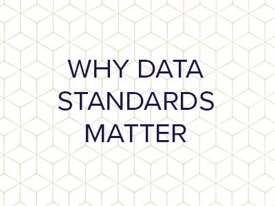Why Data Standards Matter
