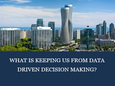What is Keeping us from Data Driven Decision Making?